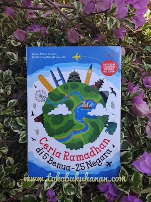 Buku Ceria Ramadhan di 5 benua dan 25 Negara karya Wulan Mulya Pratiwi dari Ziyad Books