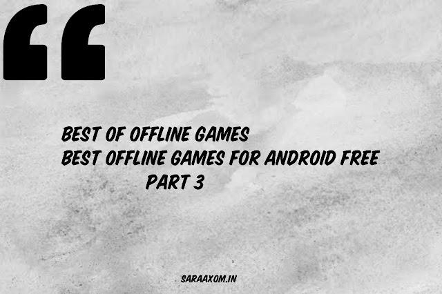 Best of Offline Games || Best Offline Games For Android Free