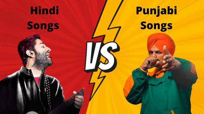 Hindi VS Punjabi Songs