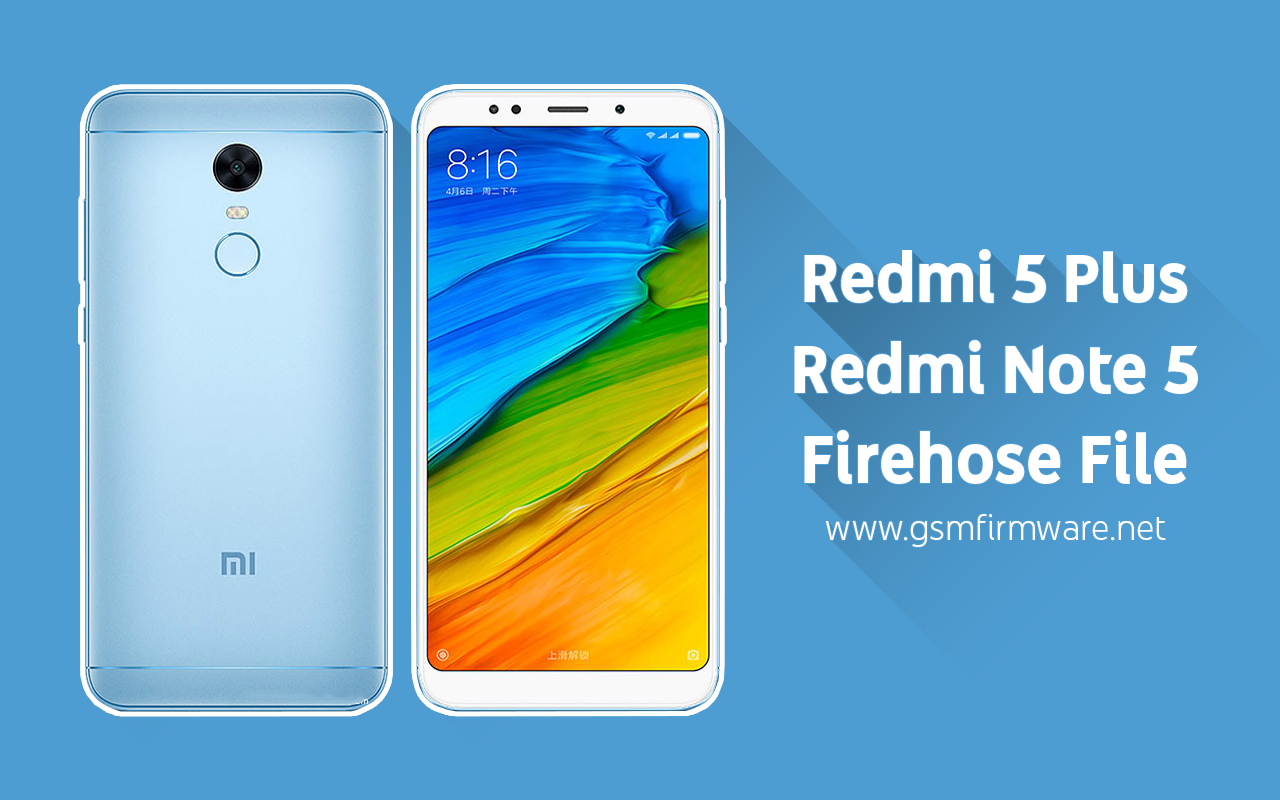 https://www.gsmfirmware.net/2020/05/xiaomi-redmi-5-plus-redmi-note-5-firehose-file.html