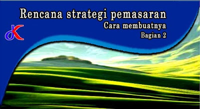 Rencana strategi pemasaran - Cara Membuat |  Bagian 2
