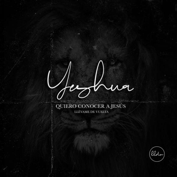 Llévame de Vuelta – Yeshua  Quiero Conocer a Jesús (Single) 2020 (Exclusivo WC)