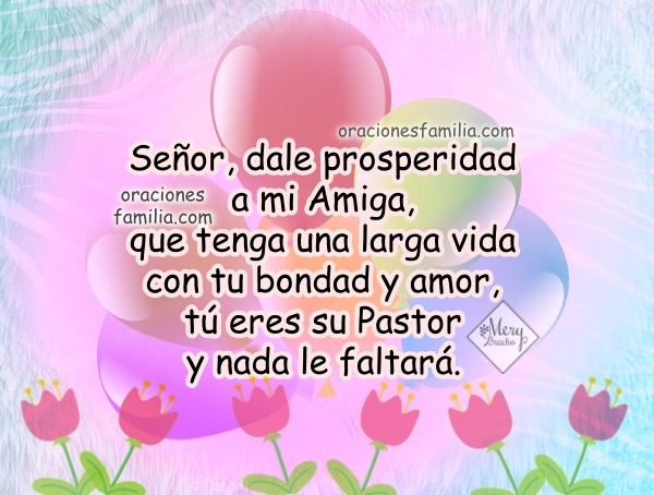 Oración bonita cuando mi amiga está de cumpleaños, feliz cumpleaños amiga, hago esta oración por ti, imágenes con frases por Mery Bracho.