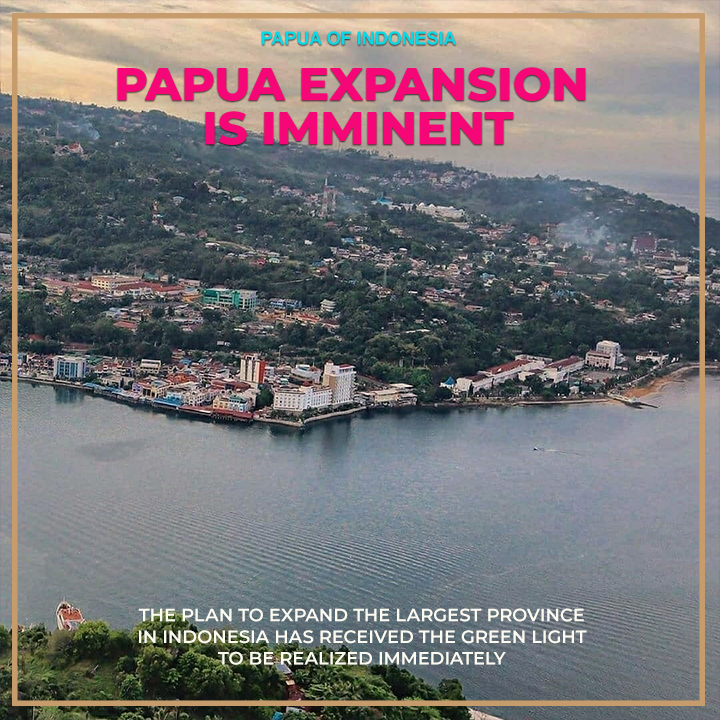 The expansion of Papua is at hand