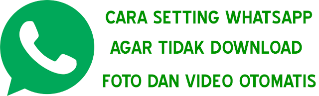 Cara Setting WhatsApp Agar Tidak Download Foto dan Video Otomatis
