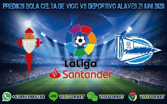 Prediksi Skor Celta de Vigo vs Deportivo Alaves 21 Juni 2020
