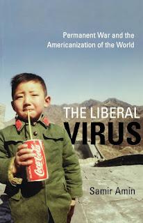 Samir Amin - The Liberal Virus