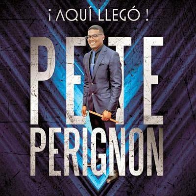 ¡ AQUI LLEGO ! - PETE PERIGNON (2015)