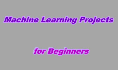 Machine Learning Projects for Beginners With Source Code in Python