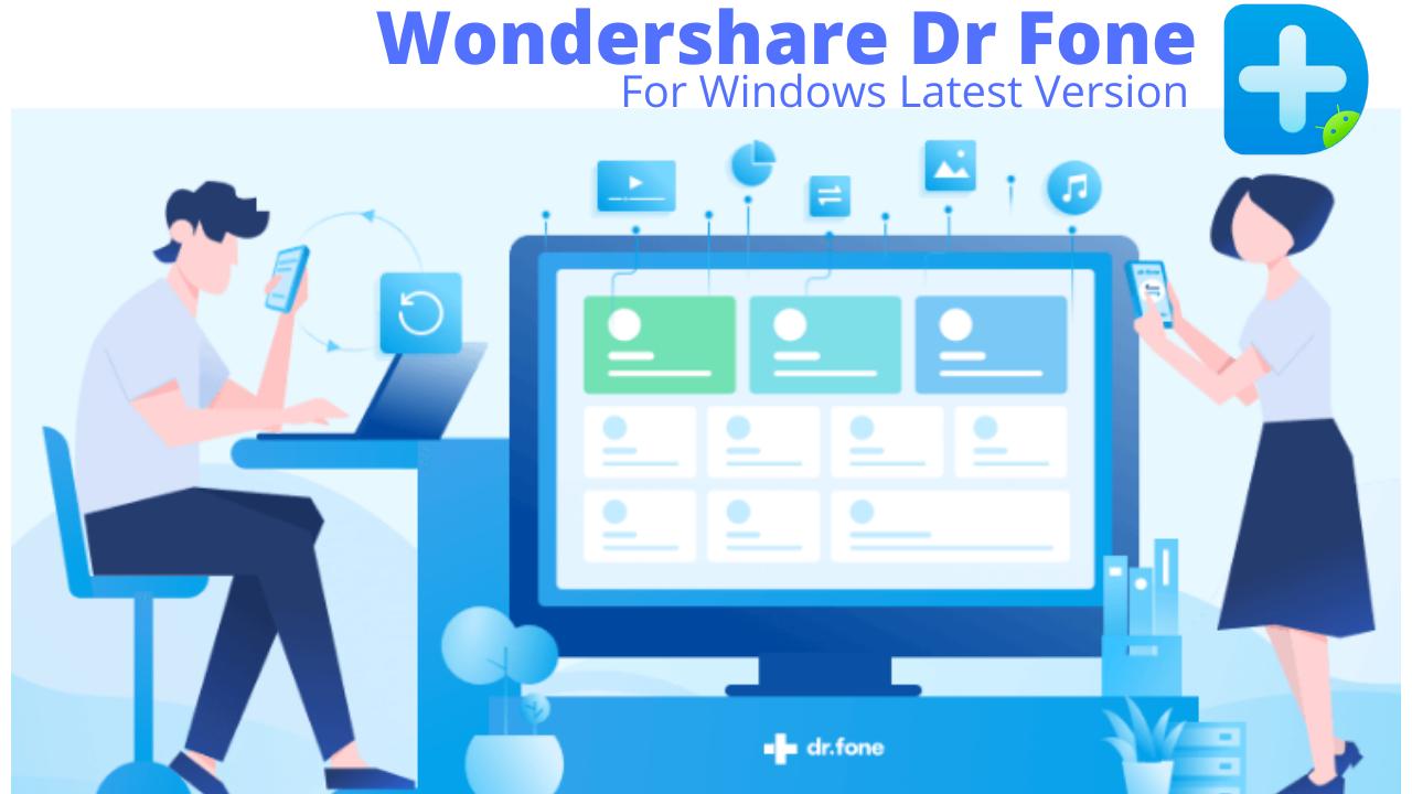 Wondershare Dr Fone Download For Windows Latest Version