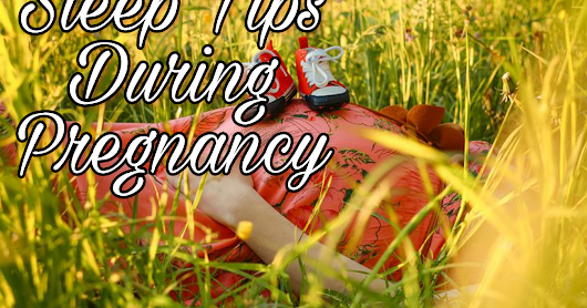 12 Sleep Tips During Pregnancy