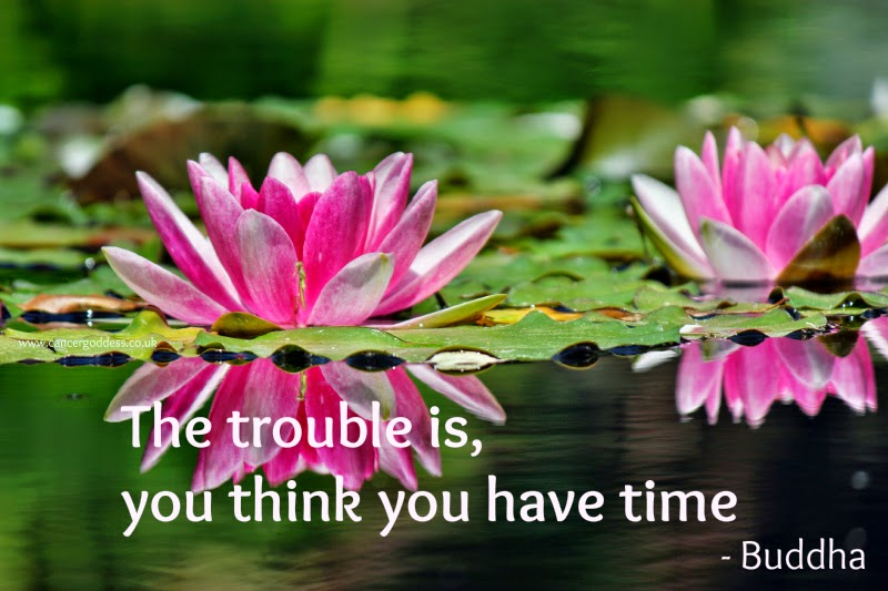 The trouble is, you think you have time - Buddha - by CancerGoddess