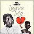 Mr Kendy - Leave Me