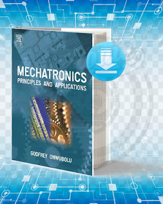 Free Book Mechatronics Principles and Applications pdf.