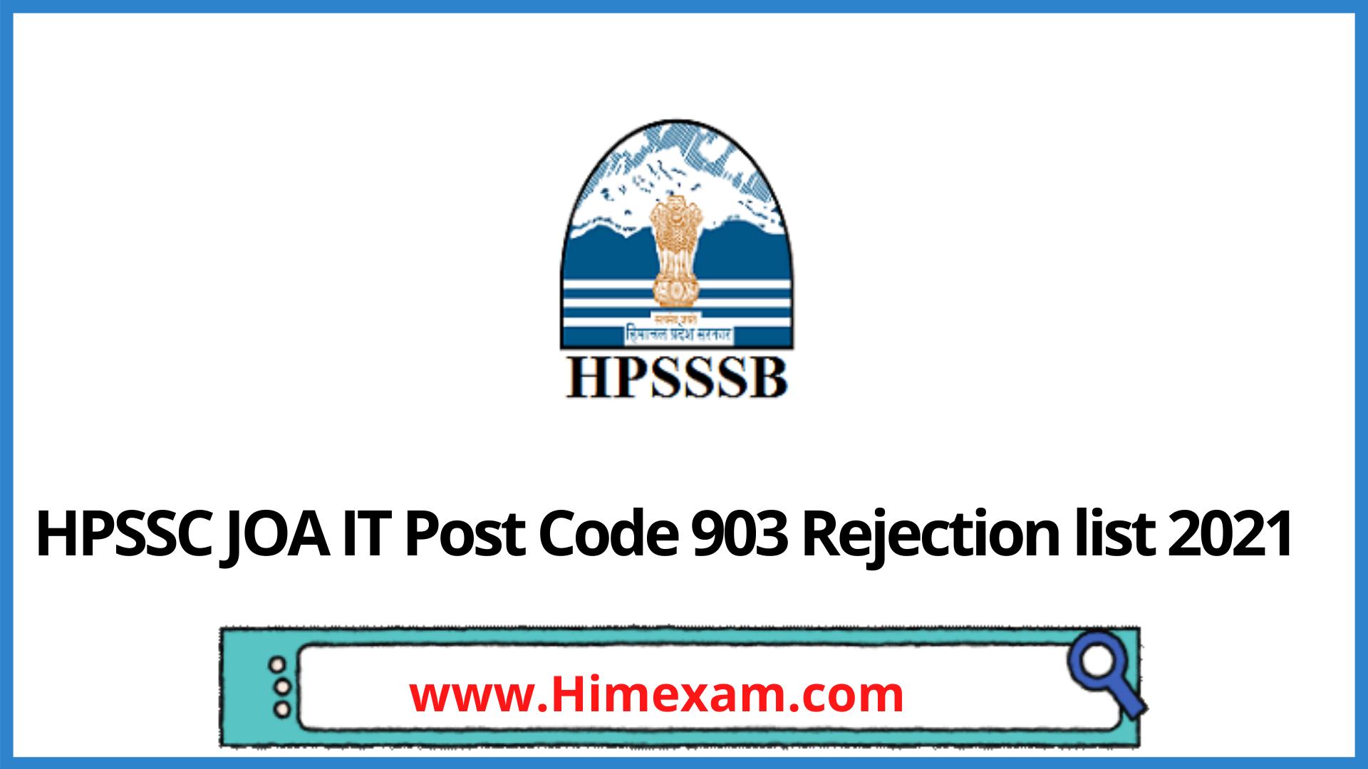 HPSSC JOA IT Post Code 903 Rejection list 2021