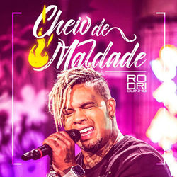 CD Cheio de Maldade – Rodriguinho 2019