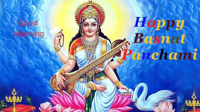 Good Morning Happy Basant Panchami.