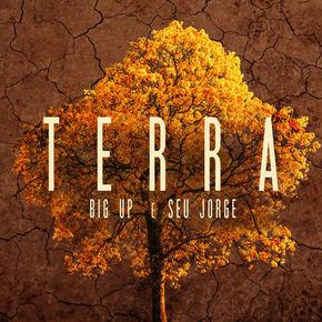 Terra – Big Up feat. Seu Jorge