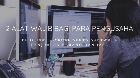 Program Payroll serta Software Penjualan Barang dan Jasa