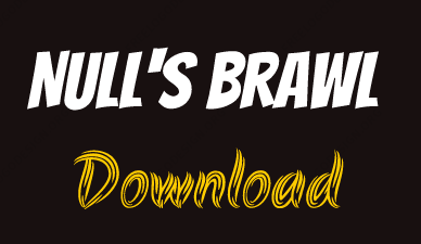 Null's Brawl Download