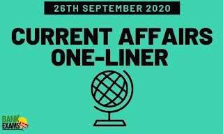 Current Affairs One-Liner: 26th September 2020