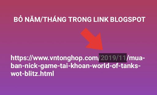 2 bước Bỏ ngày tháng năm trong link blogspot trong 5 phút