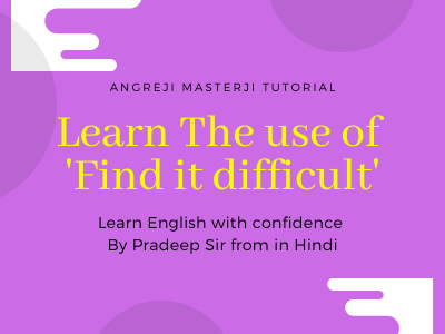 hindi-sentence-in-english-translation-learn-the-use-of-find-it-difficult-from-hindi-to-english