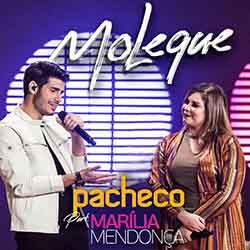 Baixar Música Moleque - Pacheco part. Marília Mendonça Mp3