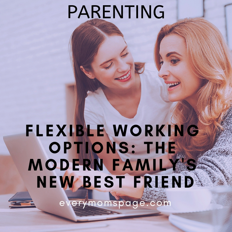 Flexible Working Options: The Modern Family's New Best Friend