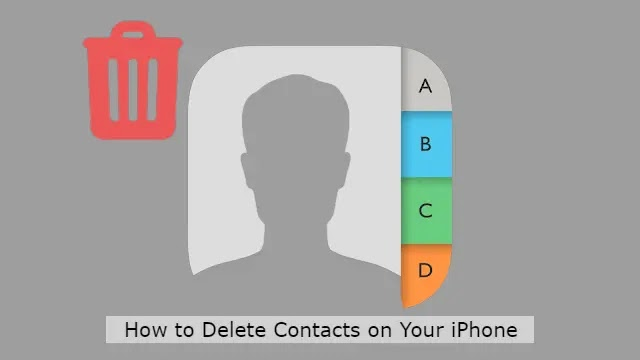How to Delete Contacts on Your iPhone