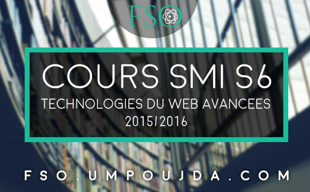 """SMI S6 : Cours XML """"Technologies du WEB Avancées"""" 2015/2016"""