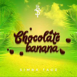 Simba Tagz - Chocolate Banana (Never Let You Down)