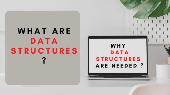What are data structures | why do we need data structures | Tipszon