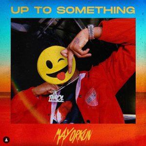 Mayorkun – Up To Something (Prod. Speroachbeatz)