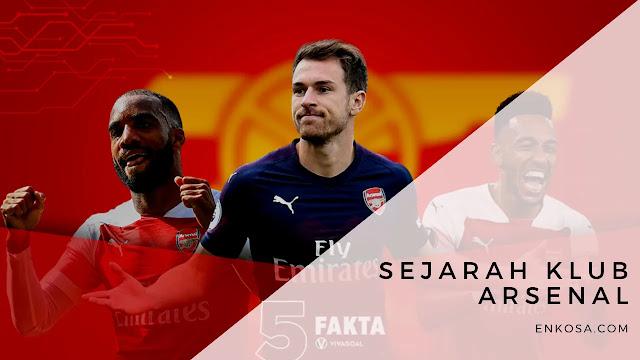 Sejarah Klub Arsenal Lengkap Raksasa Liga Inggris - Gooners Sejati Harus Tahu