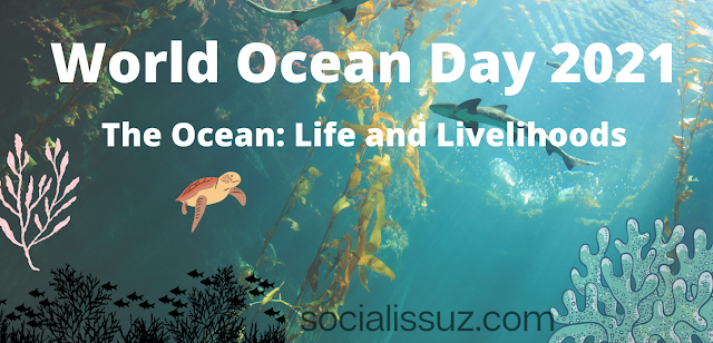 """Theme of  World Oceans Day 2021 is """"The Ocean Life and Livelihoods"""""""