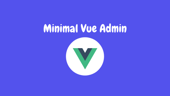 Minimal Vue - Free & Open Source Admin Template