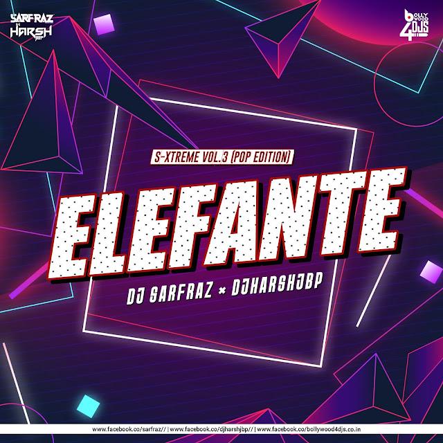 Elefante (Remix ) Sarfraz X Dj Harsh Jbp