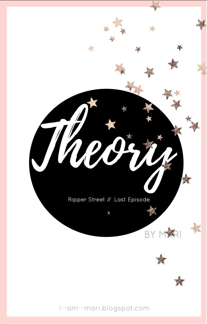 Ripper Street Theory - Last Episode