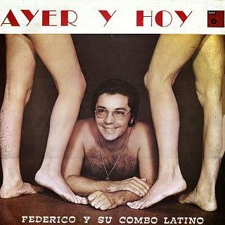 AYER Y HOY  - FEDERICO Y SU COMBO LATINO (1977)