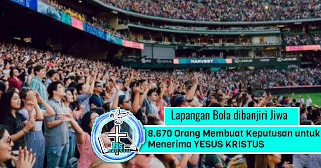Stadion Angel di Anaheim, California-8.670 orang membuat keputusan untuk menerima Yesus Kristus