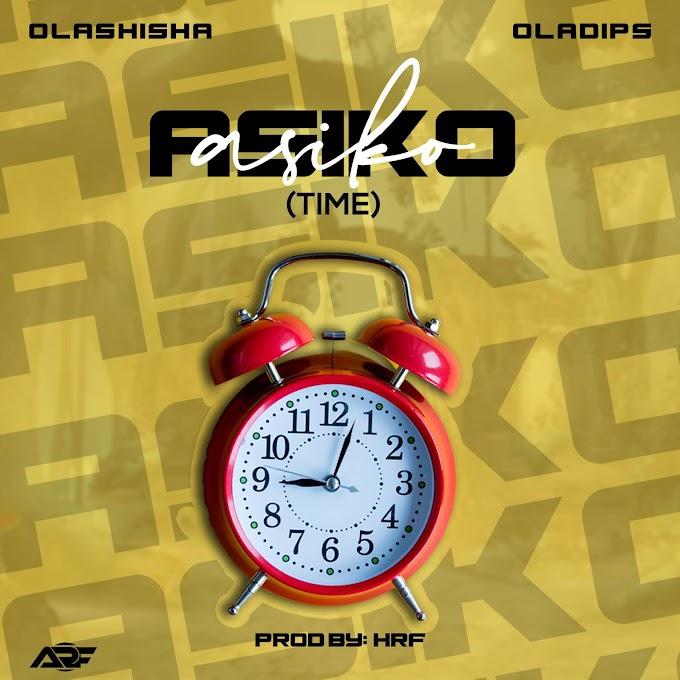 MUSIC: Olashisha - Asiko Ft. Oladips
