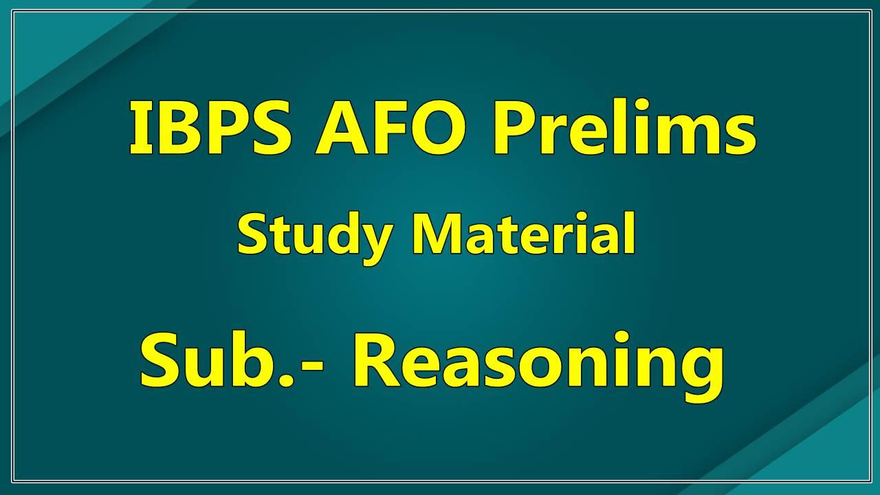 IBPS AFO Prelims Study Material - Reasoning