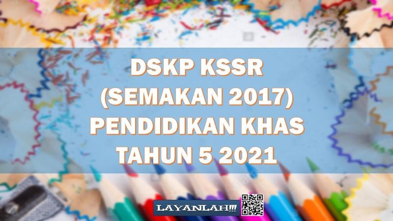 Dskp Kssr Semakan 2017 Pendidikan Khas Tahun 5 2021 Layanlah Berita Terkini Tips Berguna Maklumat