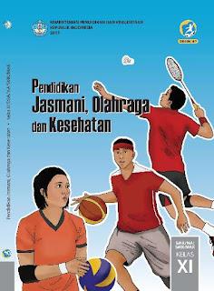 PENDIDIKAN JASMANI, OLAHRAGA DAN KESEHATAN SMA /MA/SMK/MAK XI KURIKULUM 2013 ED. REVISI 2017