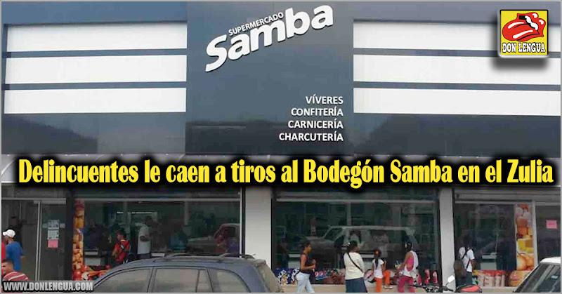 Delincuentes le caen a tiros al Bodegón Samba en el Zulia