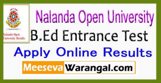 NOU Nalanda Open University B.Ed Entrance Test Admissions Apply Online Counseling Results 2017