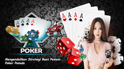 Mengendalikan Strategi Buat Pemain Poker Pemula