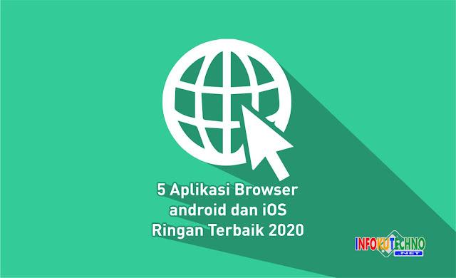 5 Aplikasi Browser android dan iOS Ringan Terbaik 2020