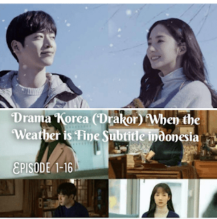 Drama Korea (Drakor) When the Weather is Fine Subtitle indonesia